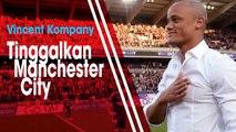Raih Treble Winner, Vincen Kompany Resmi Tinggalkan Manchester City