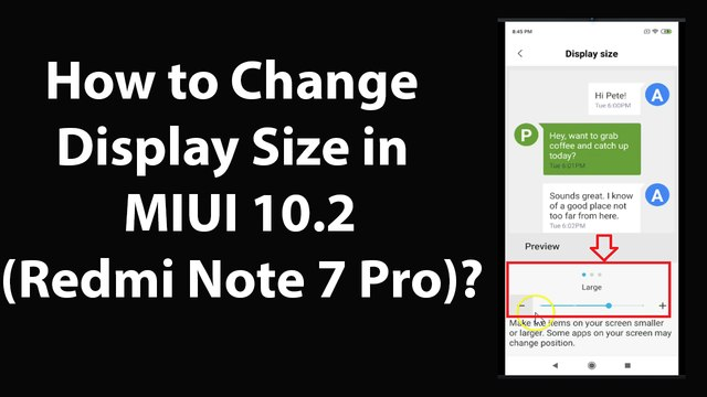 How to Change Display Size in MIUI 10 2 (Redmi Note 7 Pro)?