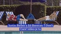 Justin Bieber a Ed Sheeran: 'I Don't Care' video je tu
