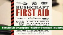 Full E-book  Bushcraft First Aid: A Field Guide to Wilderness Emergency Care  Best Sellers Rank :