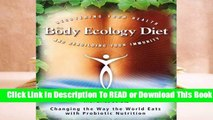 Online The Body Ecology Diet: Recovering Your Health and Rebuilding Your Immunity  For Online