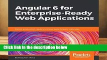 About For Books Angular 6 for Enterprise-Ready Web Applications: Deliver production-ready and