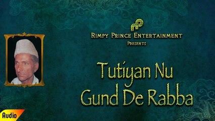 Tutiyan Nu Gund De Rabba | Full Audio Song | Chandi Ram Chandi