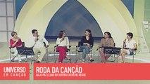Cantores de Deus, Maninho, Maria do Rosário - Roda da Canção - (Universo em Canção)