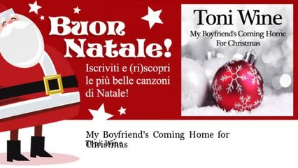 Toni Wine - My Boyfriend's Coming Home for Christmas