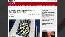 Al Jazeera Suspends Journalists Over Holocaust Video