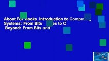 About For Books  Introduction to Computing Systems: From Bits   Gates to C   Beyond: From Bits and