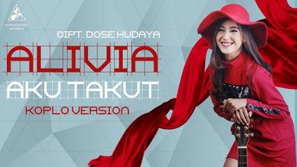 Alivia - Aku Takut Versi Koplo (Official Video Music)