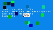 Full version  The Ride: New Custom Motorcycles and Their Builders Complete