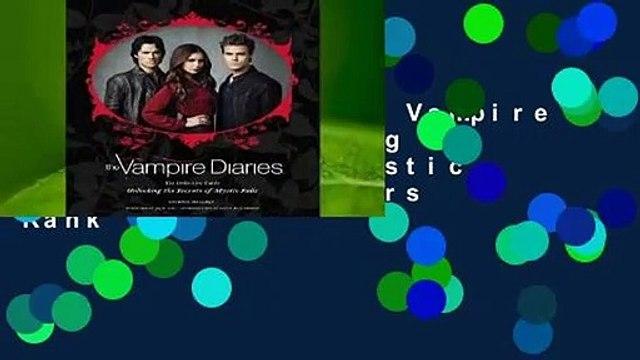Full E-book  The Vampire Diaries: Unlocking the Secrets of Mystic Falls  Best Sellers Rank : #1