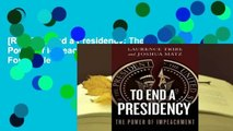 [Read] To End a Presidency: The Power of Impeachment  For Kindle