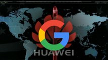 Google cuts services on Huawei smartphones after Chinese tech giant blacklisted by Trump administration