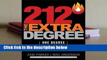 About For Books  212 the Extra Degree: One Degree Can Change Everything Complete