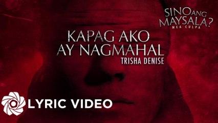 Trisha Denise - Kapag Ako Ay Nagmahal (Lyrics)   Sino Ang Maysala   Mea Culpa