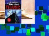 Library Robert Ballard s Titanic: Exploring the Greatest of all Lost Ships -