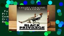 Full E-book  Black Privilege: Opportunity Comes to Those Who Create It  Best Sellers Rank : #3