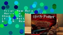 Trial New Releases  Harry Potter and the Chamber of Secrets (Harry Potter, #2) by J.K. Rowling