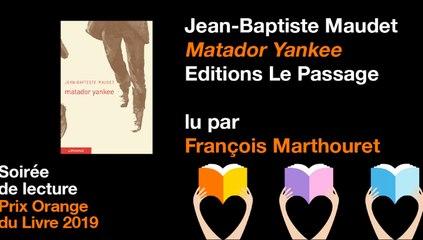 Matador Yankee de Jean Baptiste Maudet, lu par François Marthouret - Prix Orange du Livre 2019