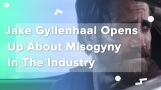 Jake Gyllenhaal Opens Up About Misogyny In The Industry