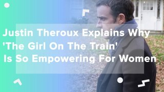 Justin Theroux Explains Why The Girl On The Train Is So Empowering For Women