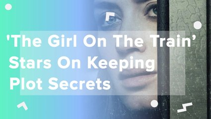 The Girl On The Train Stars On Keeping Plot Secrets