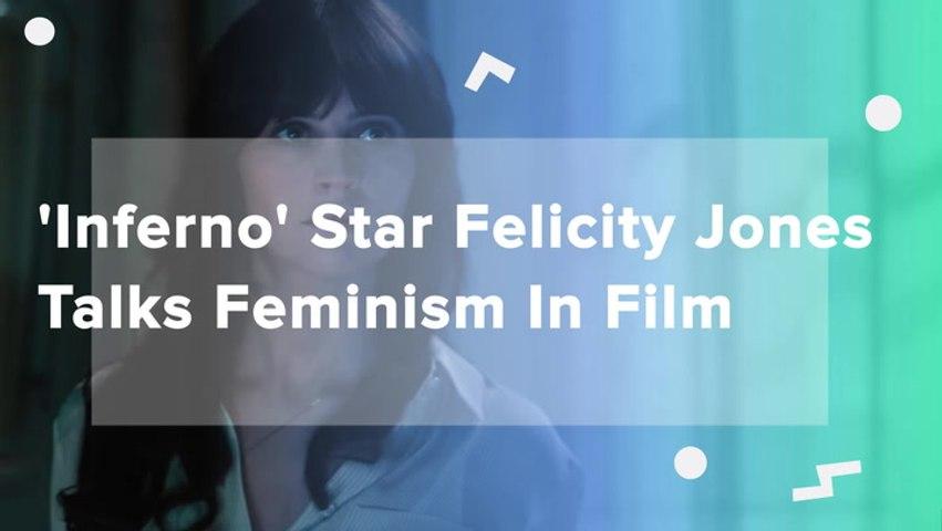 Inferno Star Felicity Jones Talks Feminism In Film