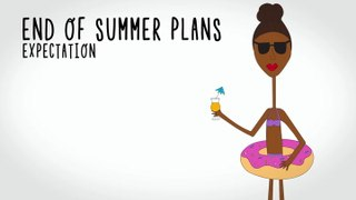 End Of Summer Plans & Other Memes