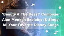 Beauty & The Beast Composer Alan Menken Explains (& Sings) All Your Favorite Disney Songs