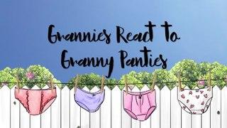 Grannies React To Granny Panties