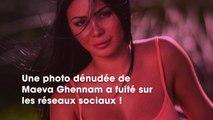 Maeva Ghennam : une photo t opless d'elle fuite sur les réseaux sociaux, elle s'explique
