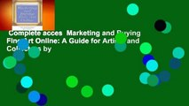 Complete acces  Marketing and Buying Fine Art Online: A Guide for Artists and Collectors by