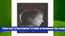 Lie Too Big to Fail, A; The Real History of the Assassination of Robert F. Kennedy