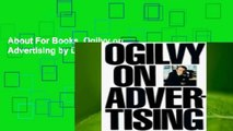 About For Books  Ogilvy on Advertising by David Ogilvy