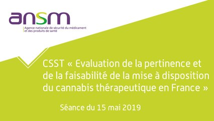 CSST Evaluation de la pertinence et de la faisabilité de la mise à disposition du cannabis thérapeutique  - séance du 15 mai