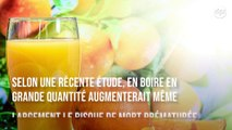 Les jus de fruits aussi peuvent augmenter le risque de mort prématurée