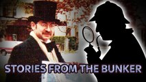 The Unsolved Sherlock Holmes Mystery   Stories From The Bunker #28