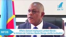 RDC - Affaire diamant impliquant Lambert MENDE : Le ministre Basile OLONGO clarifie la situation