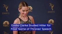 Emilia Clarke Studied Hitler for Final 'Game of Thrones' Speech