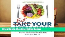 Complete acces  Eat Your Vitamins: Your Supplement-Free Guide to Getting the Vitamins, Minerals,
