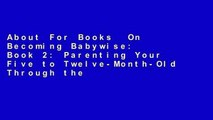 About For Books  On Becoming Babywise: Book 2: Parenting Your Five to Twelve-Month-Old Through the