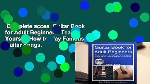 Complete acces  Guitar Book for Adult Beginners: Teach Yourself How to Play Famous Guitar Songs,