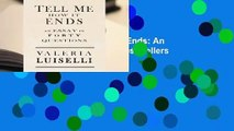 Full version  Tell Me How It Ends: An Essay in Forty Questions  Best Sellers Rank : #3