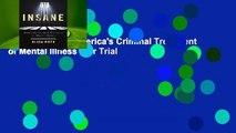 Online Insane: America's Criminal Treatment of Mental Illness  For Trial