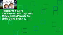 Popular to Favorit  The Two-Income Trap: Why Middle-Class Parents Are (Still) Going Broke by