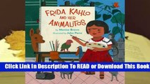 [Read] Frida Kahlo and Her Animalitos  For Full