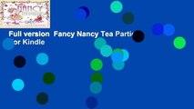 Full version  Fancy Nancy Tea Parties  For Kindle