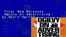 Trial New Releases  Ogilvy on Advertising by David Ogilvy