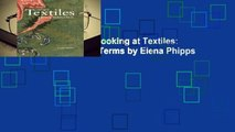 Trial New Releases  Looking at Textiles: A Guide to Technical Terms by Elena Phipps