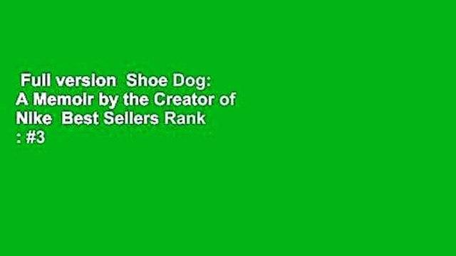 Full version  Shoe Dog: A Memoir by the Creator of Nike  Best Sellers Rank : #3