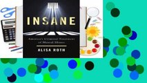 [Read] Insane: America's Criminal Treatment of Mental Illness  For Free